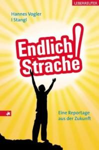 Endlich Strache!: Eine Reportage aus der Zukunft - Hannes Vogler, I. Stangl