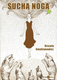 Suchą nogą - Urszula Smoktunowicz