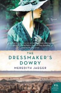 The Dressmaker's Dowry: A Novel - Meredith Jaeger