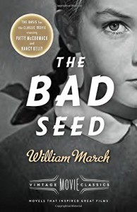 The Bad Seed: A Vintage Movie Classic - William March