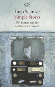 Simple Stories: Ein Roman Aus der Ostdeutschen Provinz - Ingo Schulze
