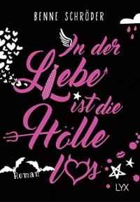 In der Liebe ist die Hölle los (Catalea Morgenstern, Band 1) - Benne Schröder