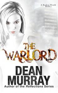 The Warlord: A Broken World Book 3 - Dean Murray