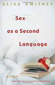 Sex as a Second Language - Alisa Kwitney