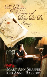 The Guernsey Literary and Potato Peel Pie Society - Mary Ann Shaffer, Annie Barrows