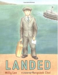 Landed - Milly Lee, Yangsook Choi