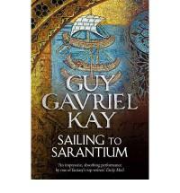 Sailing to Sarantium - Guy Gavriel Kay