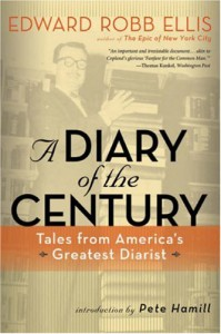 A Diary of the Century: Tales from America's Greatest Diarist - Edward Robb Ellis, Pete Hamill