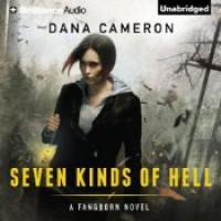 Seven Kinds of Hell - Dana Cameron, Kate Rudd