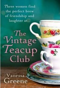 The Vintage Teacup Club - Vanessa Greene