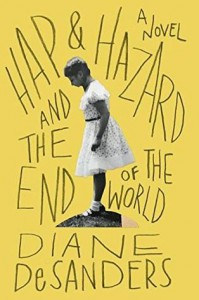 Hap and Hazard and the End of the World - Diane DeSanders