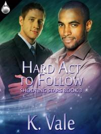 Hard Act to Follow - K. Vale, Kimber Vale