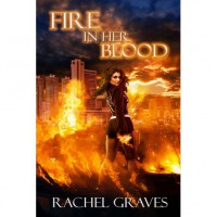 Fire in Her Blood (The Death Witch Series Book 2) - Rachel Graves
