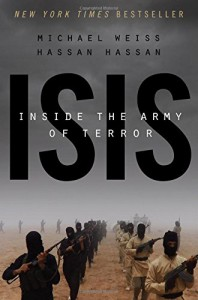 ISIS: Inside the Army of Terror - Michael Weiss, Lois Hassan