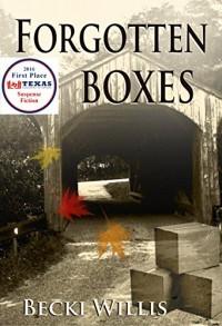 Forgotten Boxes - Becki Willis
