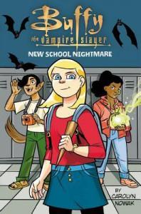 Buffy The Vampire Slayer: New School Nightmare  - Carolyn Nowak