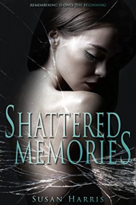 Shattered Memories - Susan Harris