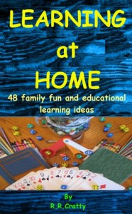 Learning at Home: 48 Family Fun and Educational Learning Ideas - R.R. Cratty