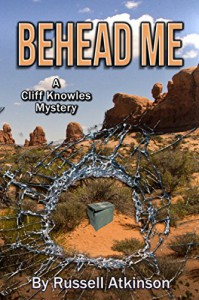 Behead Me (Cliff Knowles Mysteries Book 6) - Russell Atkinson