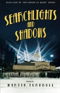 Searchlights and Shadows (Hollywood's Garden of Allah novels) (Volume 4) - Martin Turnbull