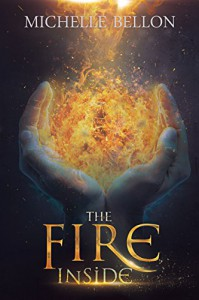 The Fire Inside - Michelle Bellon