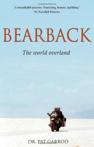 Bearback: The World Overland - Pat Garrod