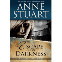 Escape Out of Darkness (Maggie Bennett, 1) - Anne Stuart