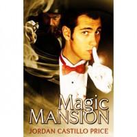 Magic Mansion - Jordan Castillo Price