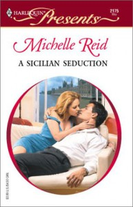 A Sicilian Seduction (Red Hot Revenge) (Harlequin Presents, #2175) - Michelle Reid