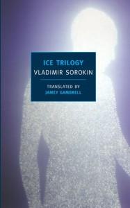 Ice Trilogy - Vladimir Sorokin, Jamey Gambrell