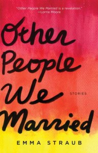 Other People We Married - Emma Straub