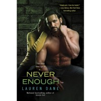 Never Enough (Brown Siblings, #4) - Lauren Dane