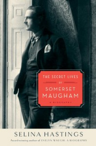 The Secret Lives of Somerset Maugham: A Biography - Selina Hastings