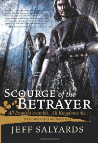 Scourge of the Betrayer - Jeff Salyards