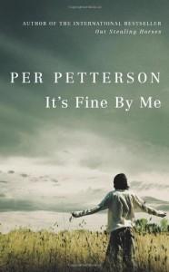 It's Fine By Me - Per Petterson