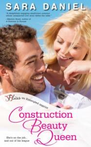 Construction Beauty Queen: A Small Town, Big Dreams Novel (Entangled Bliss) - Sara Daniel