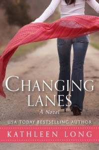 Changing Lanes: A Novel - Kathleen Long