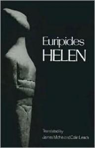 Helen - Euripides,  James Michie (Translator),  Colin Leach (Translator)