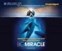 Big Miracle - Tom Rose, Peter Berkrot