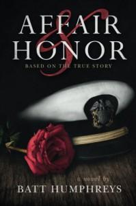 Affair & Honor: Based on the True Story of JFK in World War ll - Batt Humphreys