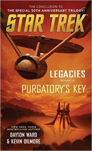 Purgatory's Key: Star Trek: Legacies, Book 3 - Dayton Ward, Kevin Dilmore