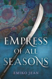 Empress Of All Seasons - Emiko Jean