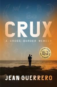 Crux: A Cross-Border Memoir - Jean Guerrero