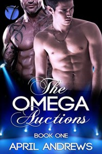 The Omega Auctions, Book One - April  Andrews
