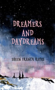 Dreamers and Daydreams - Sheen Francis Reyes
