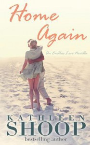 Home Again (Endless Love) - Kathleen Shoop