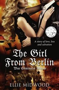 The Girl from Berlin: War Criminal's Widow - Ellie Midwood, Melody Simmons, Alexandra Johns