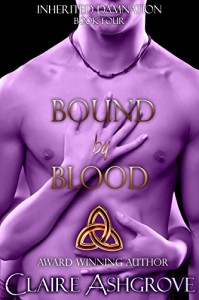 Bound by Blood (Inherited Damnation Book 4) - Claire Ashgrove