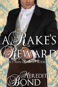 A Rake's Reward (Merry Men Quartet Book 2) - Meredith Bond