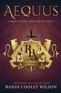 Aequus ( A Royal Protector Academy Novel, Book 2) - Randi Cooley Wilson